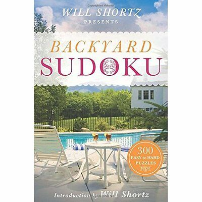 Will Shortz Presents Backyard Sudoku: 300 Easy to Hard  - Paperback NEW Will Sho