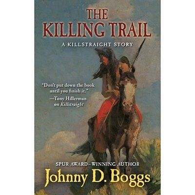 The Killing Trail - Johnny D Boggs  NEW Hardcover 20/08/2014