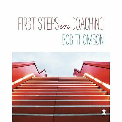 First Steps in Coaching - Paperback NEW Bob Thomson(Aut 2013-12-10