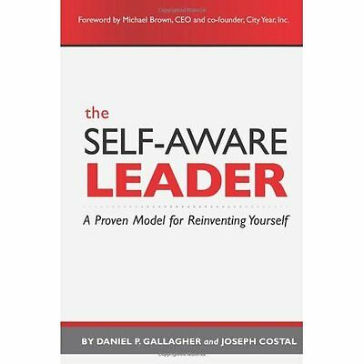 The Self-Aware Leader: A Proven Model for Reinventing Y - Paperback NEW Daniel P