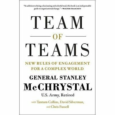 Team of Teams: New Rules of Engagement for a Complex Wo - General Stanley NEW Ha