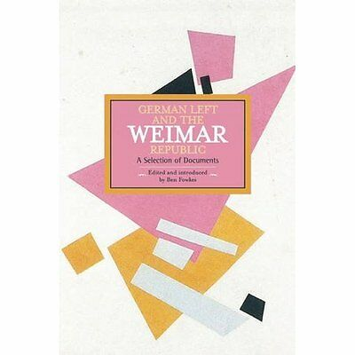 German Left and the Weimar Republic: A Selection of Doc - Paperback NEW Ben Fowk