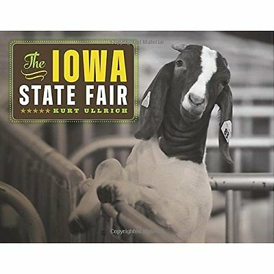 The Iowa State Fair (Iowa and the Midwest Experience) - Paperback NEW Kurt Ullri