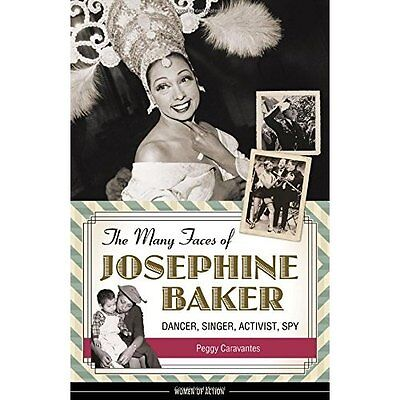 THE MANY FACES OF JOSEPHINE BA (Women of Action) - Hardcover NEW PEGGY CARAVANTE