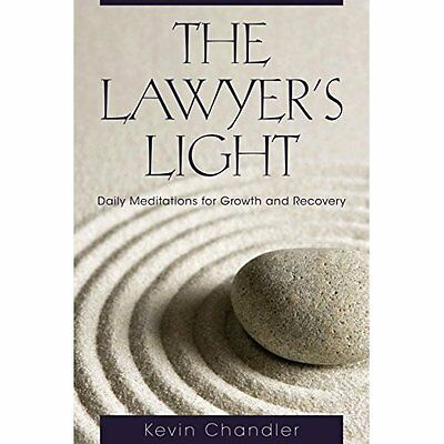 The Lawyer's Light: Daily Meditations for Growth and Re - Paperback NEW Kevin Ch