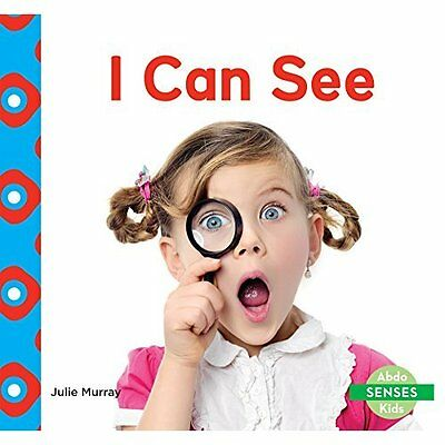 I Can See (Senses) - Hardcover NEW Julie Murray (A 2015-09