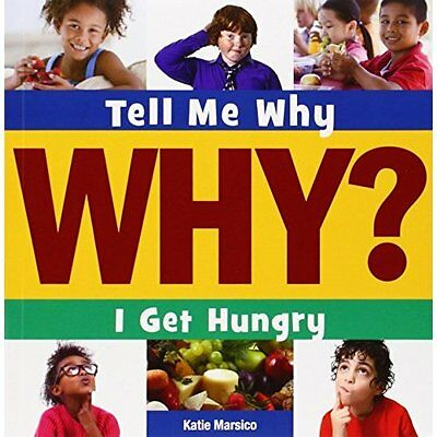 I Get Hungry (Tell Me Why (Cherry Lake)) - Paperback NEW Katie Marsico ( 2015-01