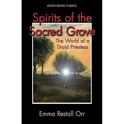 Spirits of the Sacred Grove - Emma Restall Or NEW Paperback 31/10/2014