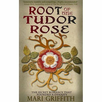 Root of the Tudor Rose - Hardcover NEW Mari Griffith(A 2015-07-23