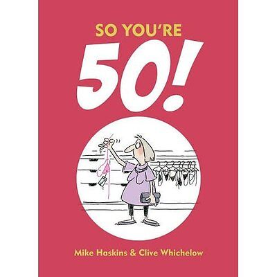 So You're 50!: The Age You Never Thought You'd Reach - Hardcover NEW Clive Which