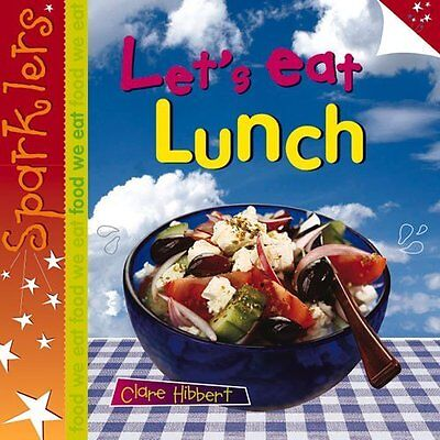 Lunch (Sparklers - Food We Eat) - Paperback NEW Clare Hibbert(A 2013-10-31