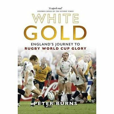 White Gold: England's Journey to Rugby World Cup Glory - Hardcover NEW Peter Bur