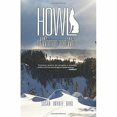 Howl: Of Woman and Wolf - Paperback NEW Susan Imhoff Bi 2015-10-13