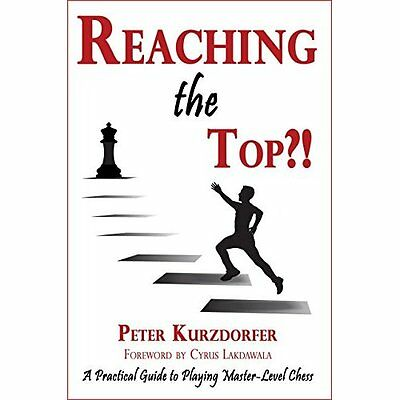 Reaching the Top?!: A Practical Guide to Playing Master - Paperback NEW Cyrus La