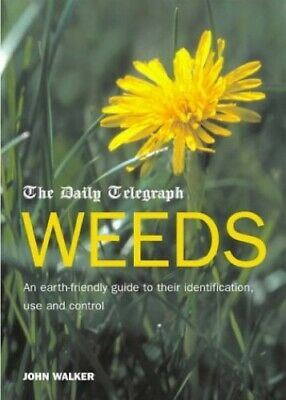 The Daily Telegraph Weeds: An earth-friendly guide ... by Walker, John Paperback