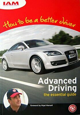 How to be a Better Driver: Advanced Driving - the ..., Sootheran, John Paperback