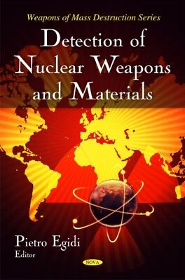 Detection of Nuclear Weapons and Materials (Weapons of Mass Destr...