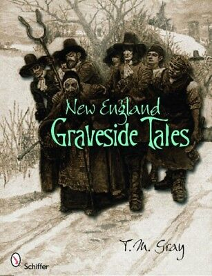 New England Graveside Tales (Paperback), Gray, T. M., 9780764334474