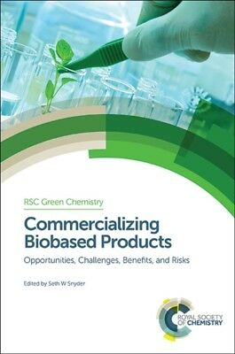 Commercializing Biobased Products: Opportunities, Challenges, Ben...