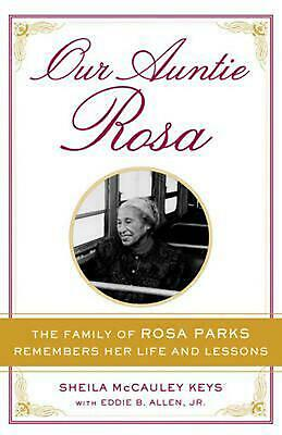 Our Auntie Rosa: The Family of Rosa Parks Remembers Her Life and Lessons by Shei