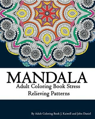 Mandala Adult Coloring Book Stress Relieving Patterns Relaxation: Coloring Book