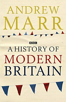 A History of Modern Britain, Marr, Andrew Hardback Book The Cheap Fast Free Post