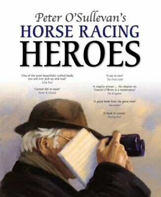 Peter O'Sullevan's Horse Racing Heroes, O'Sullevan, Sir Peter Paperback Book The
