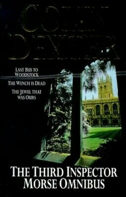 """The Third Inspector Morse Omnibus: """"Last Bus to Wood..., Dexter, Colin Paperback"""