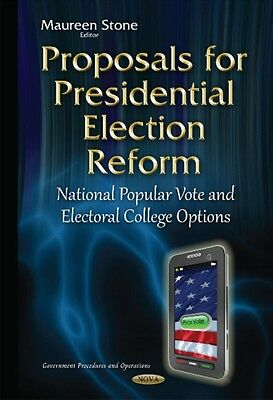 Proposals for Presidential Election Reform (Government Procedures and Operation.