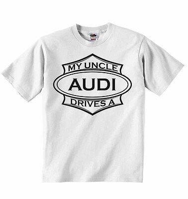 My Uncle Drives a Audi - New Personalised Boys, Girls T-shirt Tees