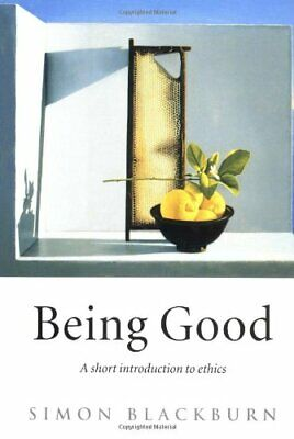 Being Good: An Introduction to Ethics by Blackburn, Simon Hardback Book The