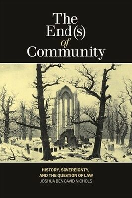 End(s) of Community: History, Sovereignty & the Question of Law (Laurier Studie.