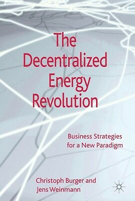 The Decentralized Energy Revolution: Business Strategies for a New Paradigm (Ha.