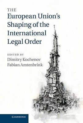 The European Union's Shaping of the International Legal Order (Ha. 9781107033337