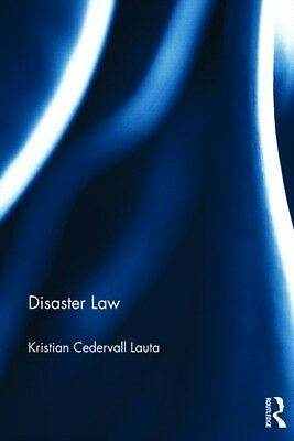 Disaster Law (Hardcover), Lauta, Kristian Cedervall, 9780415705974