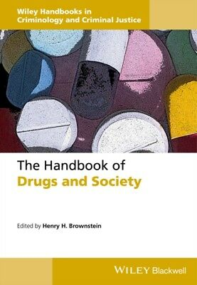 The Handbook of Drugs and Society (Wiley Handbooks in Criminology and Criminal .