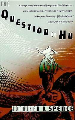 The Question of Hu by Jonathan D. Spence Paperback Book (English)