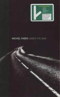 Under the Skin by Faber, Michel Paperback Book The Cheap Fast Free Post