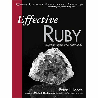 Effective Ruby: 48 Specific Ways to Write Better Ruby ( - Paperback NEW Peter J.