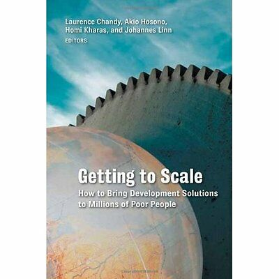 Getting to Scale: How to Bring Development Solutions to - Paperback NEW Chandy,