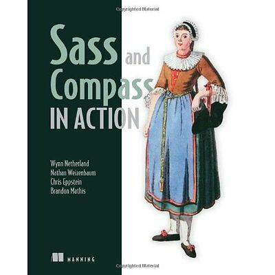 Sass and Compass in Action - Paperback NEW Wynn Netherland 2013-08-02