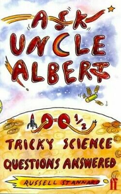 Ask Uncle Albert: 100 1/2 Tricky Science Quest... by Stannard, Russell Paperback