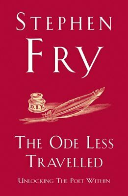 The Ode Less Travelled: Unlocking the Poet Within by Fry, Stephen Paperback The