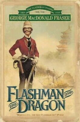 Flashman and the Dragon (The Flashman Paper... by Fraser, George MacDo Paperback