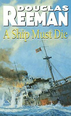A Ship Must Die by Reeman, Douglas Paperback Book The Cheap Fast Free Post