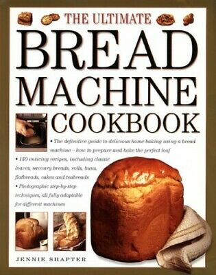 The Ultimate Bread Machine Cookbook by Shapter, Jennie Hardback Book The Cheap