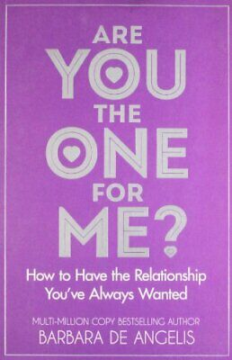 Are You the One for Me?: How to Have the Rel... by Angelis, Barbara De Paperback