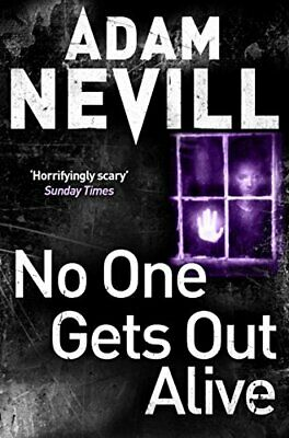 No One Gets Out Alive by Nevill, Adam Book The Cheap Fast Free Post