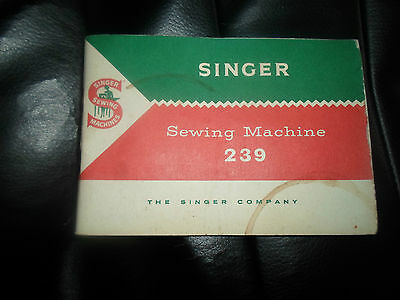 Rare ~ SINGER ~ Sewing Machine Instructions for Machine 239 + Illustrated