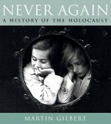Never Again: A History of the Holocaust by Gilbert, Martin Hardback Book The
